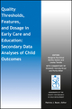 Quality Thresholds, Features, and Dosage in Early Care and Education: Secondary Data Analyses of Child Outcomes (1119308666) cover image