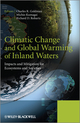 Climatic Change and Global Warming of Inland Waters: Impacts and Mitigation for Ecosystems and Societies (1119968666) cover image