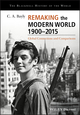 Remaking the Modern World 1900-2015: Global Connections and Comparisons (1405187166) cover image