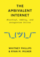 The Ambivalent Internet: Mischief, Oddity, and Antagonism Online (1509501266) cover image