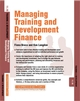 Managing Training and Development Finance: Training and Development 11.10 (1841124966) cover image