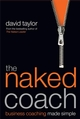 The Naked Coach: Business Coaching Made Simple (1841127566) cover image