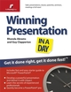 Winning Presentation in a Day: Get It Done Right, Get It Done Fast! (1841128066) cover image