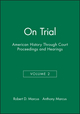 On Trial: American History Through Court Proceedings and Hearings, Volume 2 (1881089266) cover image