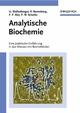 Analytische Biochemie: Eine praktische Einfuhrung in das Messen mit Biomolekulen (3527301666) cover image