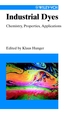 Industrial Dyes: Chemistry, Properties, Applications (3527304266) cover image