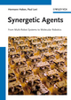 Synergetic Agents: From Multi-Robot Systems to Molecular Robotics (3527411666) cover image
