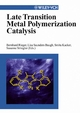 Late Transition Metal Polymerization Catalysis (3527605266) cover image