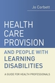 Health Care Provision and People with Learning Disabilities: A Guide for Health Professionals (0470019867) cover image