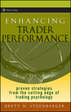 Enhancing Trader Performance: Proven Strategies From the Cutting Edge of Trading Psychology (0470038667) cover image