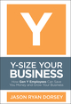 Y-Size Your Business: How Gen Y Employees Can Save You Money and Grow Your Business (0470505567) cover image