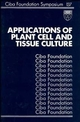 Applications of Plant Cell and Tissue Culture, No. 137 (0470513667) cover image