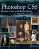 Photoshop CS5 Restoration and Retouching For Digital Photographers Only (0470618167) cover image