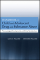 Handbook of Child and Adolescent Drug and Substance Abuse: Pharmacological, Developmental, and Clinical Considerations (0470639067) cover image