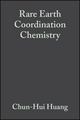 Rare Earth Coordination Chemistry: Fundamentals and Applications (0470824867) cover image