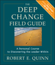The Deep Change Field Guide: A Personal Course to Discovering the Leader Within (0470902167) cover image