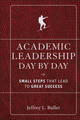 Academic Leadership Day by Day: Small Steps That Lead to Great Success (0470907967) cover image