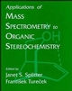 Applications of Mass Spectrometry to Organic Sterochemistry (0471186767) cover image