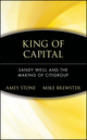 King of Capital: Sandy Weill and the Making of Citigroup (0471214167) cover image