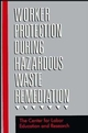 Worker Protection During Hazardous Waste Remediation (0471289167) cover image