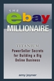 The eBay Millionaire: Titanium PowerSeller Secrets for Building a Big Online Business (0471712167) cover image