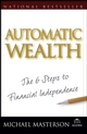 Automatic Wealth: The Six Steps to Financial Independence  (0471757667) cover image