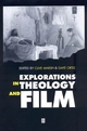 Explorations in Theology and Film: An Introduction (0631203567) cover image