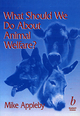 What Should We Do About Animal Welfare? (0632050667) cover image