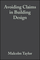 Avoiding Claims in Building Design: Risk Management in Practice (0632053267) cover image