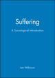 Suffering: A Sociological Introduction (0745631967) cover image