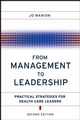 From Management to Leadership: Practical Strategies for Health Care Leaders, 2nd Edition (0787979767) cover image