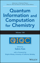 Advances in Chemical Physics, Volume 154, Quantum Information and Computation for Chemistry (1118495667) cover image