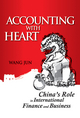 Accounting with Heart: China's Role in International Finance and Business (1118580567) cover image