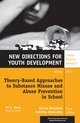 Theory-Based Approaches to Substance Misuse and Abuse Prevention in School: New Directions for Youth Development, Number 141 (1118917367) cover image