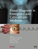 Visual Diagnosis in Emergency and Critical Care Medicine (1444327267) cover image