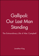 Gallipoli: Our Last Man Standing: The Extraordinary Life of Alec Campbell (1740310667) cover image