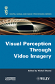 Visual Perception Through Video Imagery (1848210167) cover image