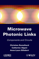Microwaves Photonic Links: Components and Circuits (1848212267) cover image