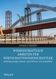 Wissenschaftliches Arbeiten für Wirtschaftswissenschaftler: Untersuchungen planen, durchführen und auswerten (3527695567) cover image