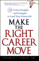 Make the Right Career Move: 28 Critical Insights and Strategies to Land Your Dream Job (0470052368) cover image