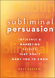 Subliminal Persuasion: Influence & Marketing Secrets They Don't Want You To Know (0470243368) cover image