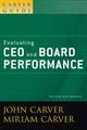 A Carver Policy Governance Guide, Volume 5, Evaluating CEO and Board Performance, Revised and Updated  (0470392568) cover image