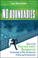 No Boundaries: How to Use Time and Labor Management Technology to Win the Race for Profits and Productivity (0470497068) cover image