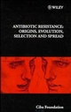 Antibiotic Resistance: Origins, Evolution, Selection and Spread (0470515368) cover image