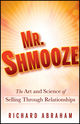 Mr. Shmooze: The Art and Science of Selling Through Relationships (0470874368) cover image