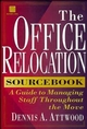 The Office Relocation Sourcebook: A Guide to Managing Staff Throughout the Move (0471130168) cover image