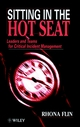 Sitting in the Hot Seat: Leaders and Teams for Critical Incident Management (0471957968) cover image