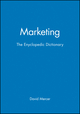 Marketing: The Enyclopedic Dictionary (0631211268) cover image