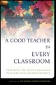 A Good Teacher in Every Classroom: Preparing the Highly Qualified Teachers Our Children Deserve (0787974668) cover image