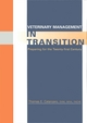 Veterinary Management in Transition: Preparing for the 21st Century (0813826268) cover image